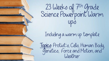 23 weeks of 7th grade science warm ups. includes a handout template, Powerpoint templates