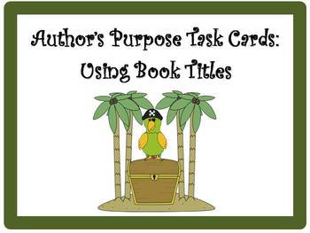 24 Author's Purpose Task Cards: Using Book Titles