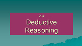2.4 - Deductive Reasoning - Lesson PowerPoint