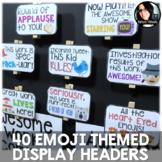 40 Emoji Themed Positive Headers Back to School Bulletin Board Idea