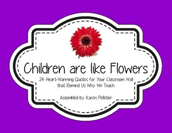 24 Heart Warming Classroom Quotes Themed Children Are Like Flowers