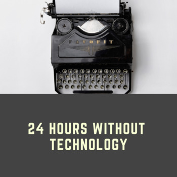 24 Hours without Technology