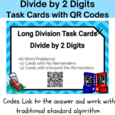 24 Long Division with 2 Digit Divisors Task Cards With QR Codes & Work -5.NBT.6