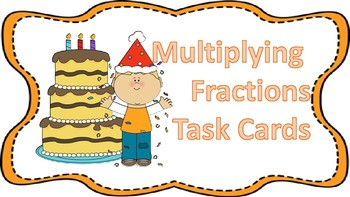 24 Multiplying Fractions Task Cards ... Birthday Party Theme