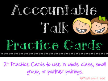 24 Practice Cads for using Accountable Talk
