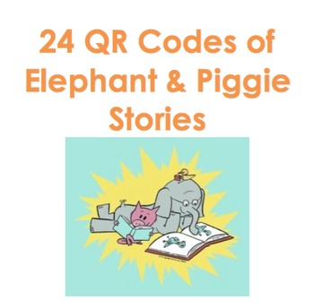 24 QR Codes of Elephant & Piggie Stories