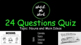 24 Questions: Nouns and Main Idea Quiz