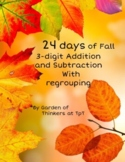 24 days of Fall addition and subtraction with regrouping of 3 digit numbers