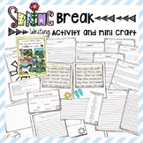 SPRING BREAK WRITING PACKET ACTIVITY AND CRAFT