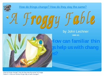 2.4.1, A Froggy Fable, Reading Street, Second Grade, Unit 4 Week 1 pp Smartboard