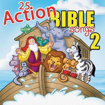25 Action Bible Songs 2
