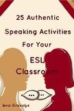 25 Authentic Speaking Activities for Your ESL Classroom