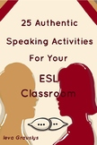 25 Authentic Speaking Activities for Your ESL Classroom