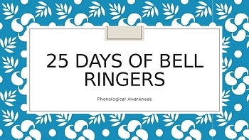 25 Days of Bell Ringers: Phonological Awareness!