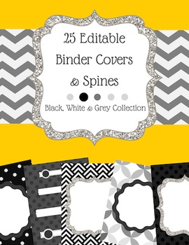25 EDITABLE Binder Covers and Spines: The Black, White & Grey Collection