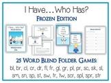 25 I Have Who Has FROZEN Princess Folder Games - CONSONANT BLENDS