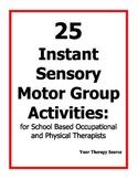 25 Instant Sensory Motor Activities - Indoor Recess