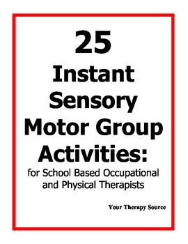 25 Instant Sensory Motor Activities - Indoor Recess