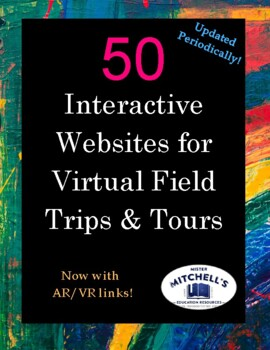 40+ Interactive Web Sites for Virtual Field Trips & Tours