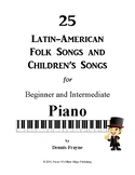 25 Latin-American Folk Songs and Children's Songs  for  Piano
