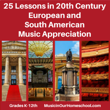 25 Lessons in 20th Century European and South American Music Appreciation
