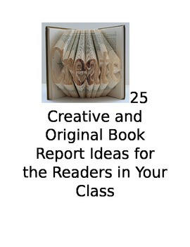 Book Report Project Ideas:  25 Creative and Original