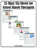 25 More Tip Sheets for School Based Occupational and Physical Therapists