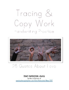 25 Quotes About Love Tracing & Copy Work Handwriting Practice