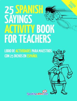 25 Spanish Sayings Activity Book for Teachers