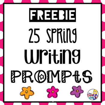 25 Spring Writing Prompts Freebie for 2nd - 6th Grade
