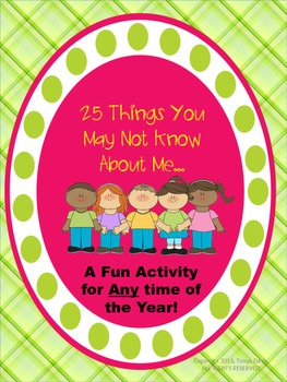 25 Things You May Not Know About Me: A Fun Activity for Any Time of the Year!