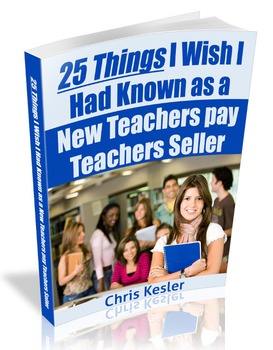 25 Things I Wish I Had Known as a New Teachers pay Teachers Seller
