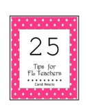 25 Tips * For FL Teachers