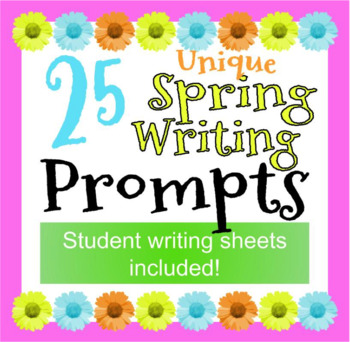 25 Unique Spring Writing Prompts