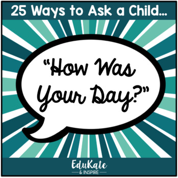 25 Ways to Ask a Child: How Was Your Day?