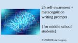 25 metacognition/self-awareness writing prompts for middle