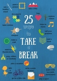 25 ways to take a break poster for counselors, teachers, students