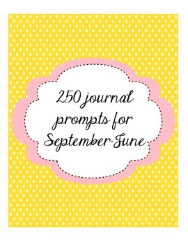 250 Journal Prompts September thru June