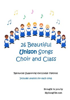 26 Beautiful Unison Songs for Choir and Class