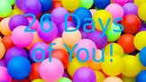 26 Days of You! An End of the Year Celebration for Students!