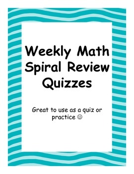 26 Weekly Math Quizzes- Spiral Review
