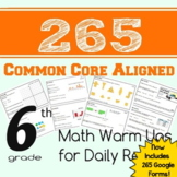 265 Math Warm Ups or Daily Review - Common Core Aligned - 6th Grade