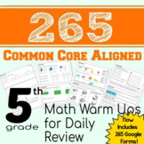 265 Math Warm Ups or Daily Review - Common Core Aligned - 5th Grade