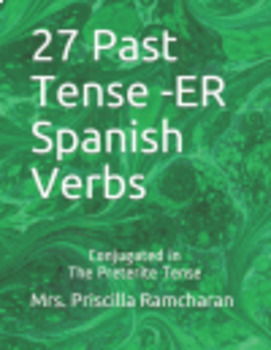 27 Conjugated Spanish Verbs Workbook (past tense)