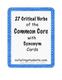 27 Critical Verbs of the Common Core with Synonym Cards - FREE