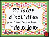 27 idées d'activités pour faire l'étude de mots + deux jeux