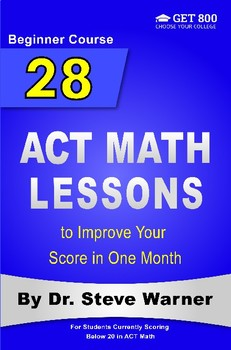 28 ACT Math Lessons to Improve Your Score in One Month - Beginner Course