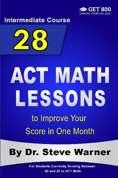 28 ACT Math Lessons to Improve Your Score in One Month - Intermediate Course