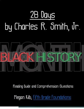 28 Days Charles R. Smith Jr Reading Guide Comprehension Questions Black History