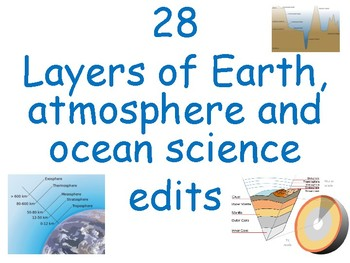 28 Layers of Earth, ocean and atmosphere quick edits